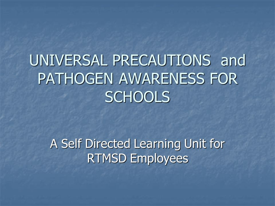 Exposure to disease causing viruses and bacteria can occur anywhere-- even in schools