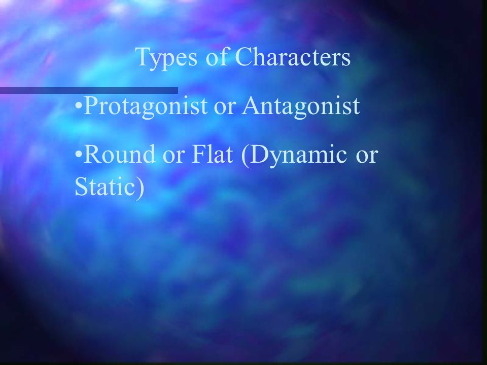 Methods of Characterization Creating Believable Characters n Indirect –physical appearance –speech, thoughts, feelings, or actions of the character –s