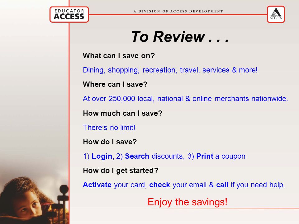 To Review... What can I save on. Dining, shopping, recreation, travel, services & more.