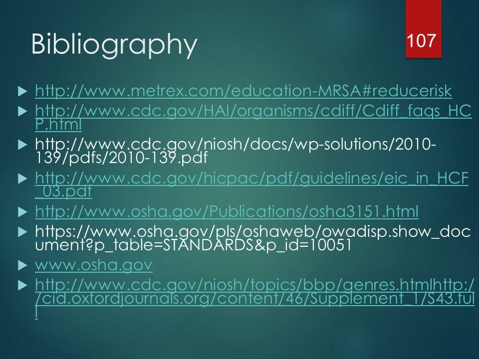 Bibliography  http://www.metrex.com/education-MRSA#reducerisk http://www.metrex.com/education-MRSA#reducerisk  http://www.cdc.gov/HAI/organisms/cdif