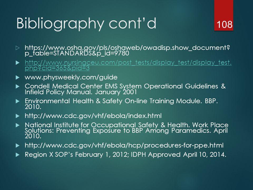 Bibliography cont'd  https://www.osha.gov/pls/oshaweb/owadisp.show_document? p_table=STANDARDS&p_id=9780  http://www.nursingceu.com/post_tests/displ