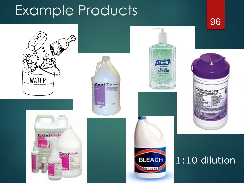 Product Labels cont'd  Ethyl or isopropyl alcohol products  Short contact time due to rapid evaporation  Used for small surfaces (i.e.: vial tops)  Alcohol may discolor, harden, crack rubber & certain plastics if extended exposure over time  Not practical for large surface disinfecting  Not effective against C diff or Ebola 97