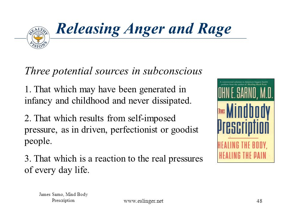 www.eslinger.net48 Releasing Anger and Rage Three potential sources in subconscious 1.