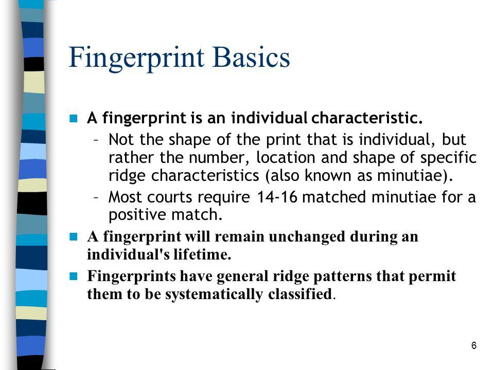 7 Forensic Fingerprints Three basic fingerprint patterns: Loops, Arches and Whorls.