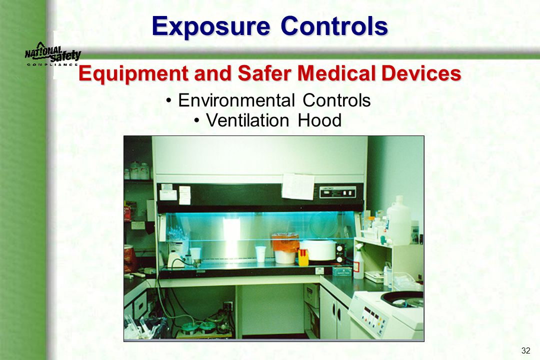 32 Exposure Controls Equipment and Safer Medical Devices Environmental Controls Ventilation Hood