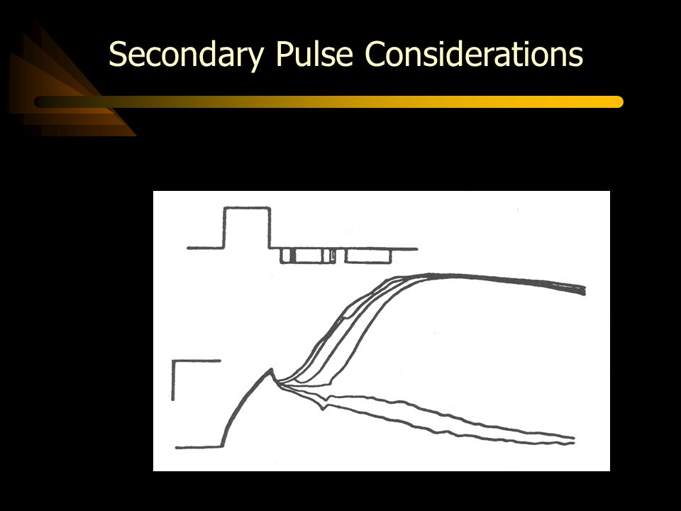 Secondary Pulse Considerations