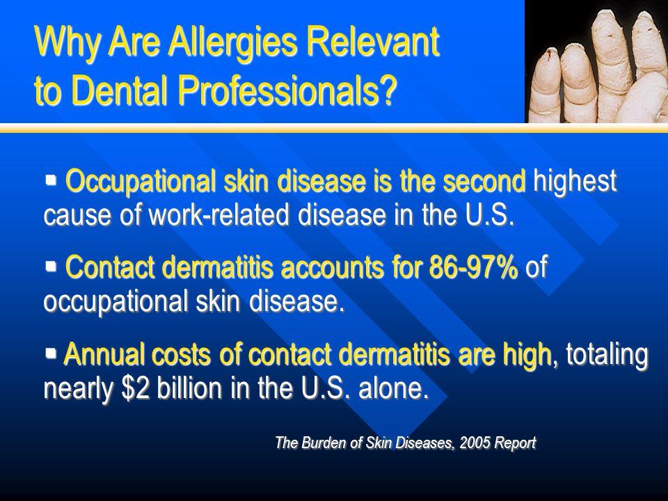 Illnesses Skin Disease- Skin Disease- –#1 single cause of occupational illness