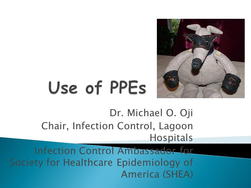 Dr. Michael O. Oji Chair, Infection Control, Lagoon Hospitals Infection Control Ambassador for Society for Healthcare Epidemiology of America (SHEA)