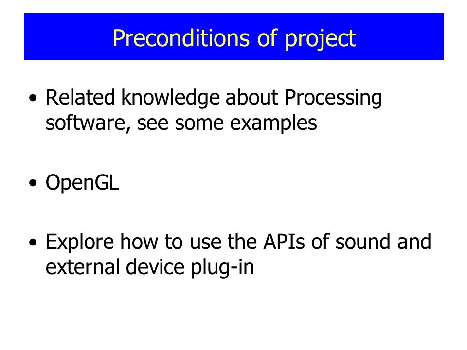 Related knowledge about Processing software, see some examples OpenGL Explore how to use the APIs of sound and external device plug-in Preconditions of project