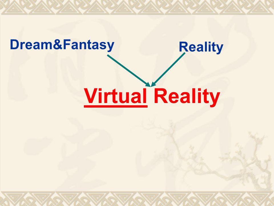 Virtual Reality Dream&Fantasy Reality