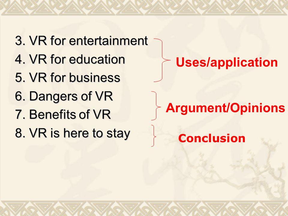 3. VR for entertainment 4. VR for education 5. VR for business 6.
