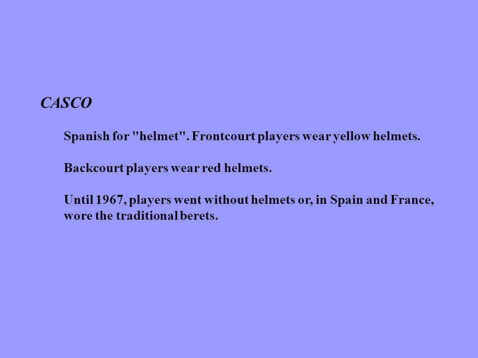 CASCO Spanish for helmet . Frontcourt players wear yellow helmets.