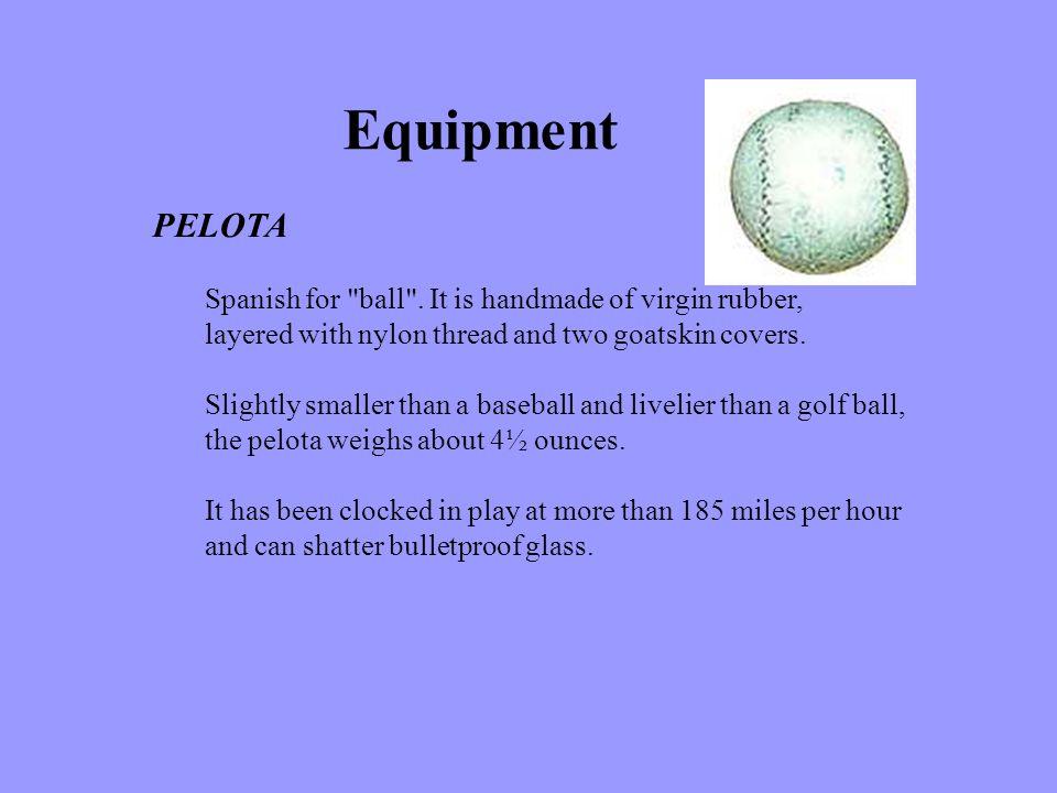 PELOTA Spanish for ball .
