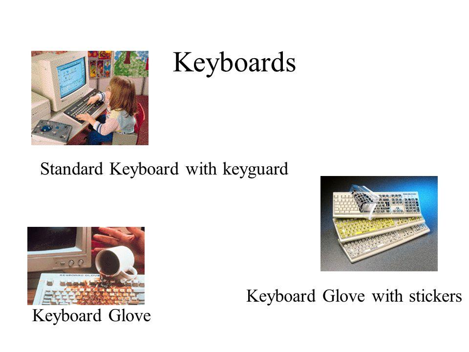 Keyboards Standard Keyboard with keyguard Keyboard Glove Keyboard Glove with stickers