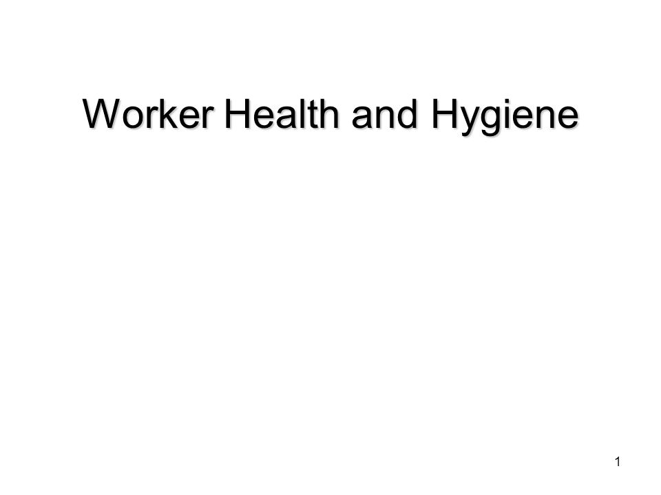Worker Health and Hygiene 1