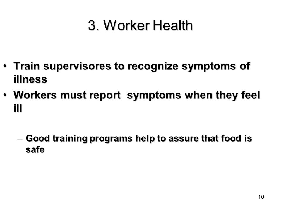 3. Worker Health Train supervisores to recognize symptoms of illnessTrain supervisores to recognize symptoms of illness Workers must report symptoms w