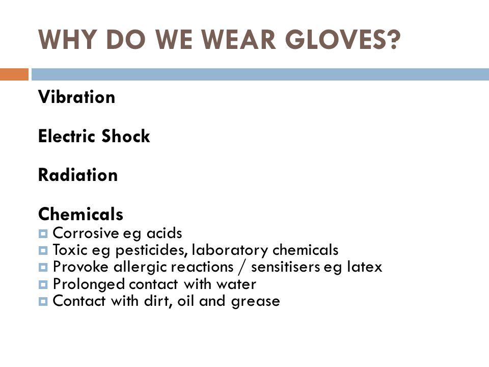 WHY DO WE WEAR GLOVES.