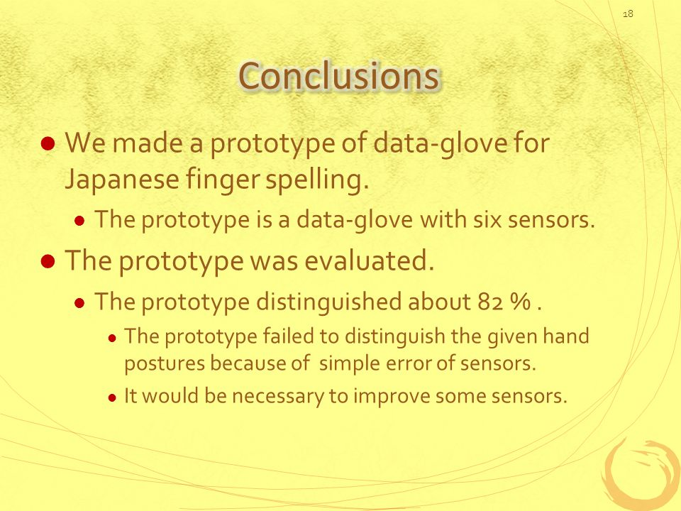 We made a prototype of data-glove for Japanese finger spelling.
