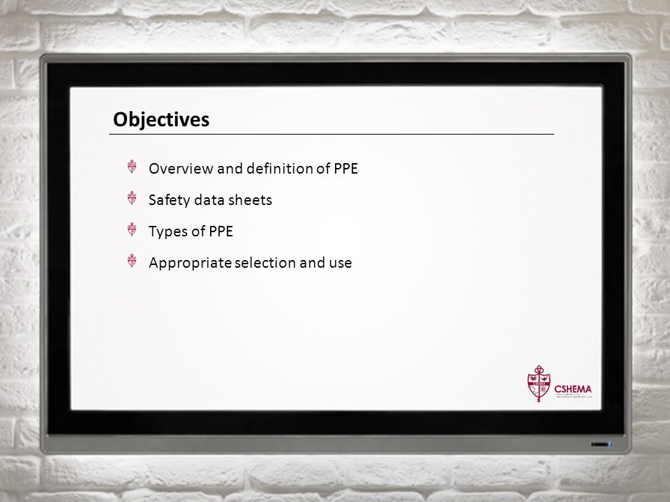Objectives Overview and definition of PPE Safety data sheets Types of PPE Appropriate selection and use