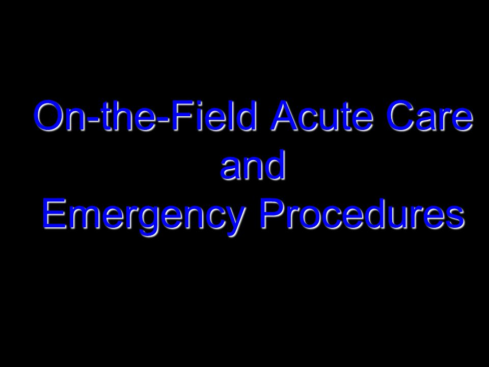On-the-Field Acute Care and Emergency Procedures