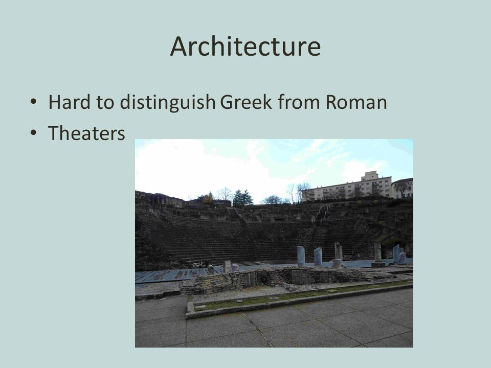 Architecture Hard to distinguish Greek from Roman Theaters