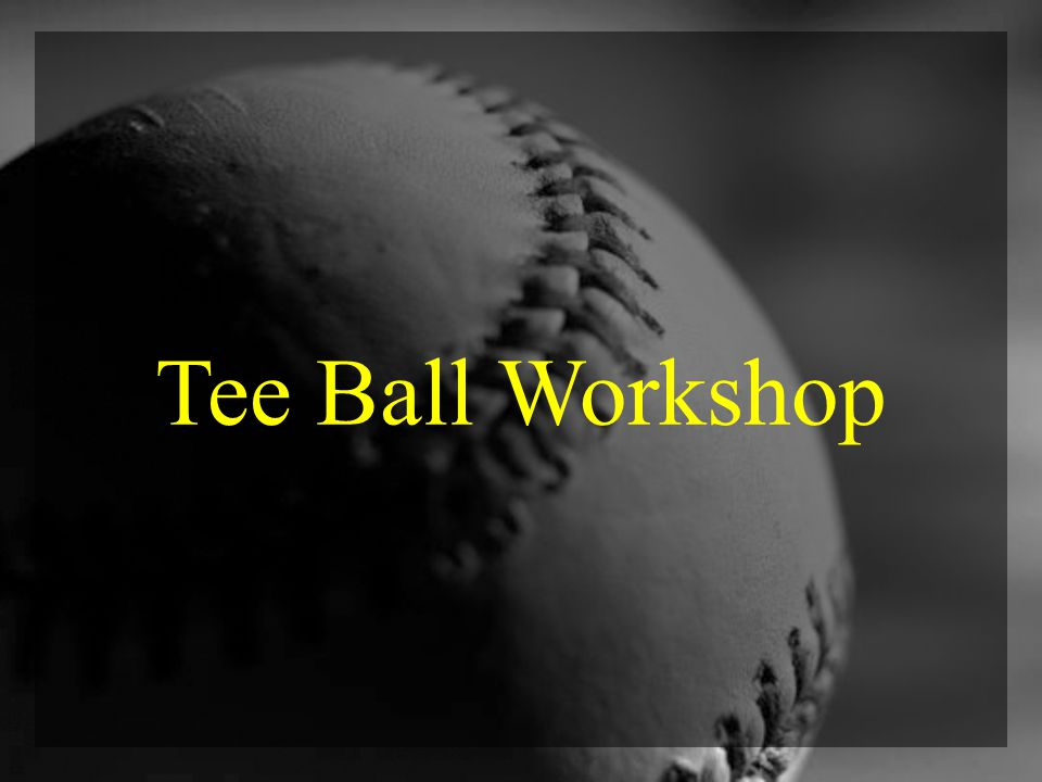 Tee Ball Workshop
