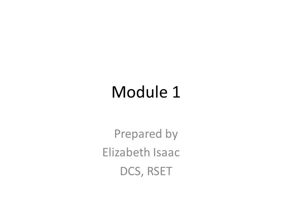 Module 1 Prepared by Elizabeth Isaac DCS, RSET