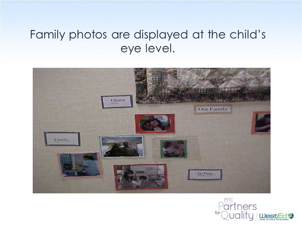 WestEd.org Family photos are displayed at the child's eye level.