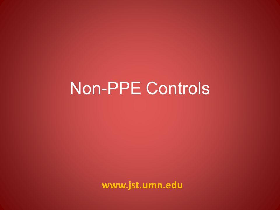 www.jst.umn.edu Non-PPE Controls
