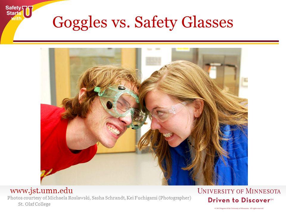 www.jst.umn.edu Goggles vs.