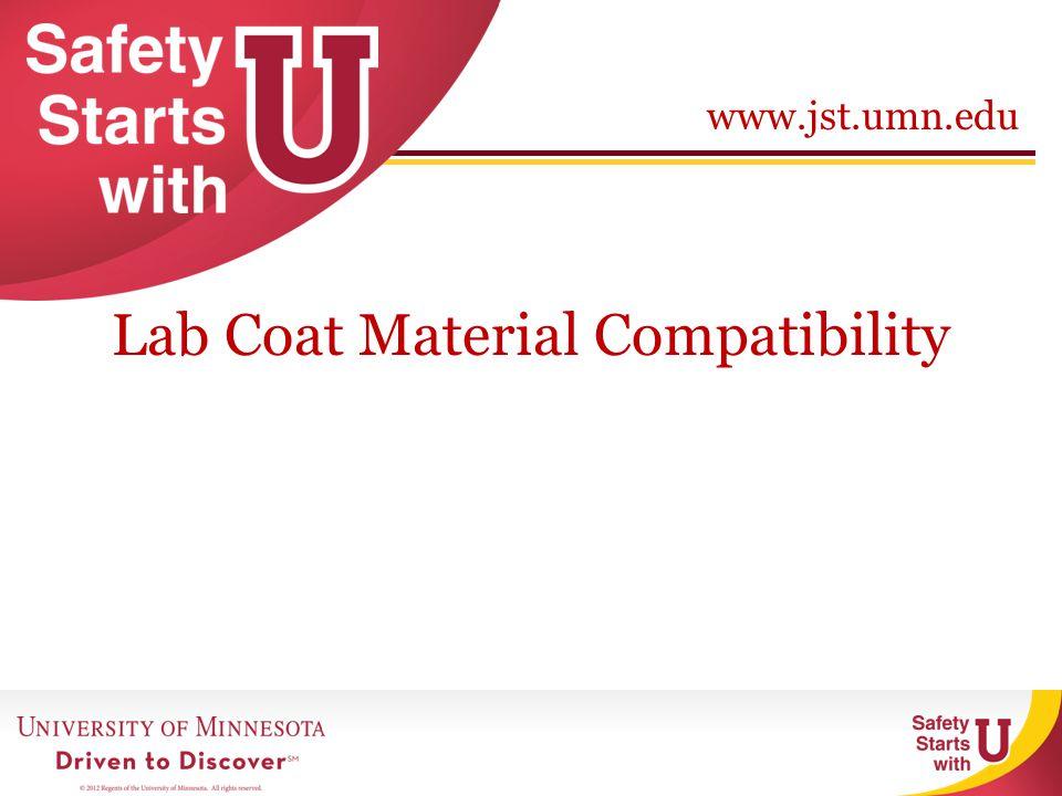 www.jst.umn.edu Lab Coat Material Compatibility