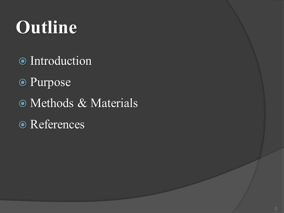 Outline  Introduction  Purpose  Methods & Materials  References 2
