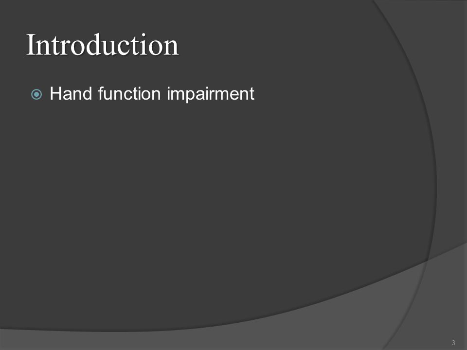 Introduction  Hand function impairment 3