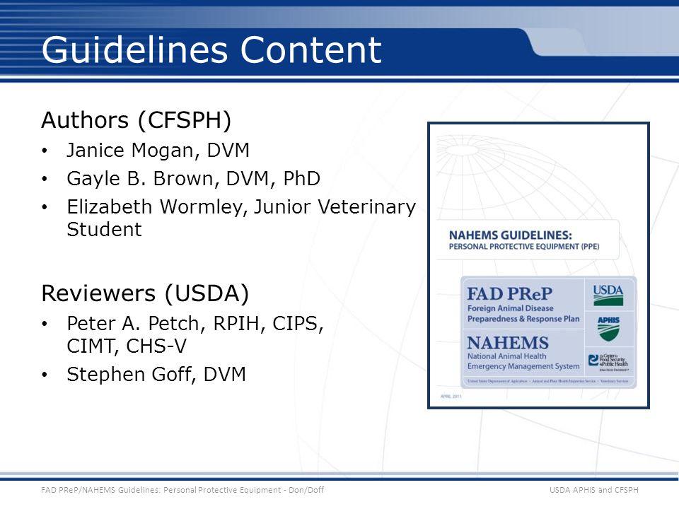 Authors (CFSPH) Janice Mogan, DVM Gayle B. Brown, DVM, PhD Elizabeth Wormley, Junior Veterinary Student Reviewers (USDA) Peter A. Petch, RPIH, CIPS, C