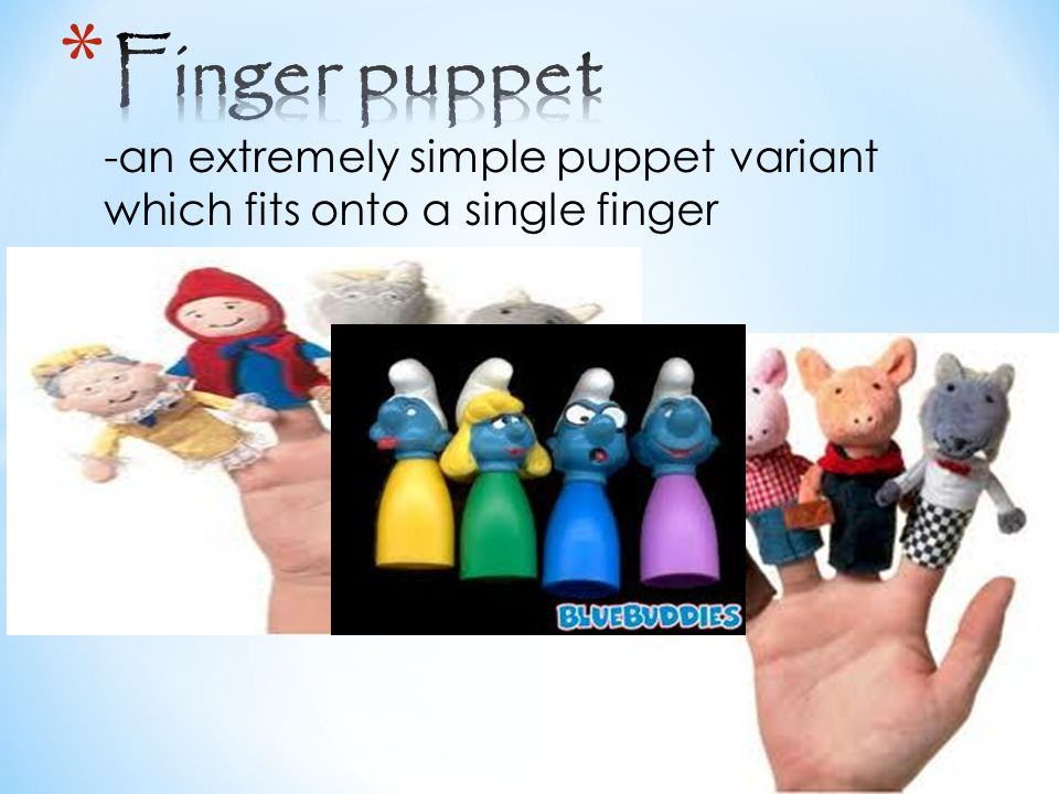 -an extremely simple puppet variant which fits onto a single finger
