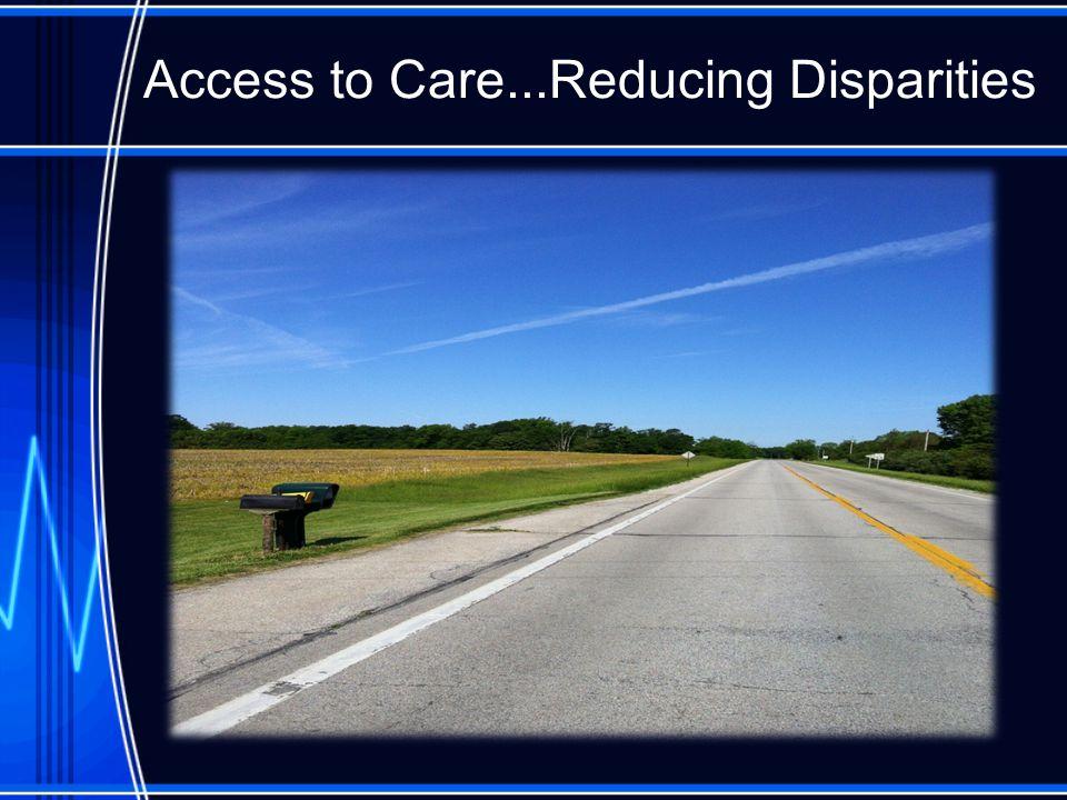 Access to Care...Reducing Disparities