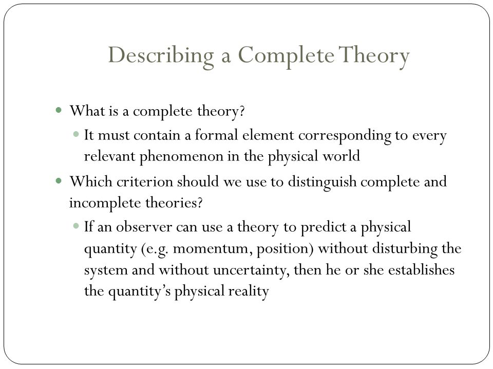 Describing a Complete Theory What is a complete theory.