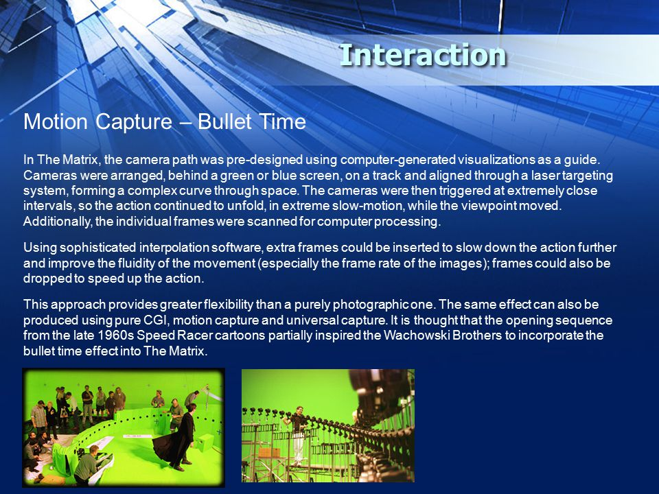 Interaction Motion Capture – Bullet Time In The Matrix, the camera path was pre-designed using computer-generated visualizations as a guide.