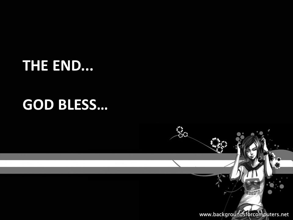 THE END... GOD BLESS…