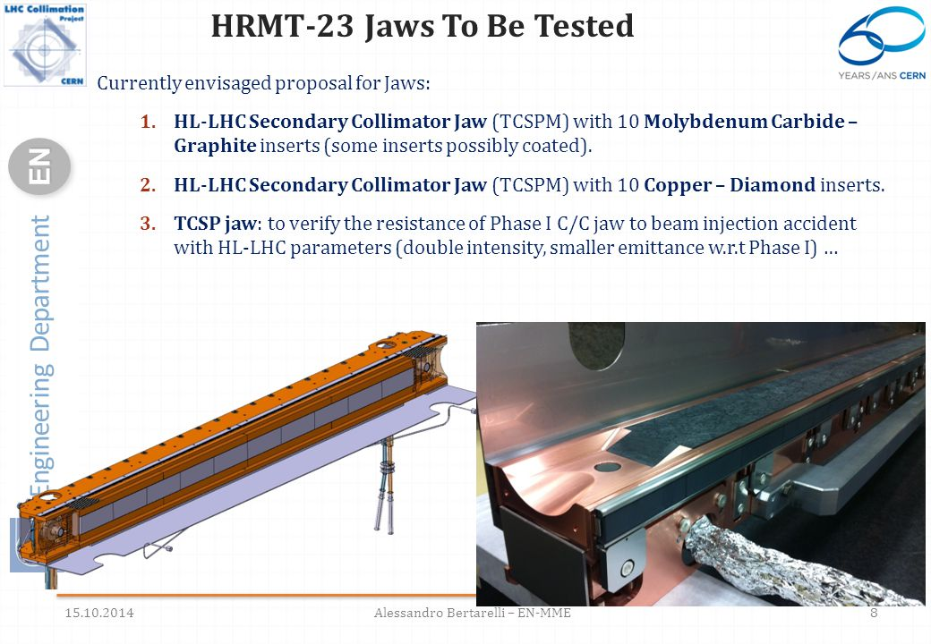 Engineering Department ENEN 8 HRMT-23 Jaws To Be Tested Currently envisaged proposal for Jaws: 1.