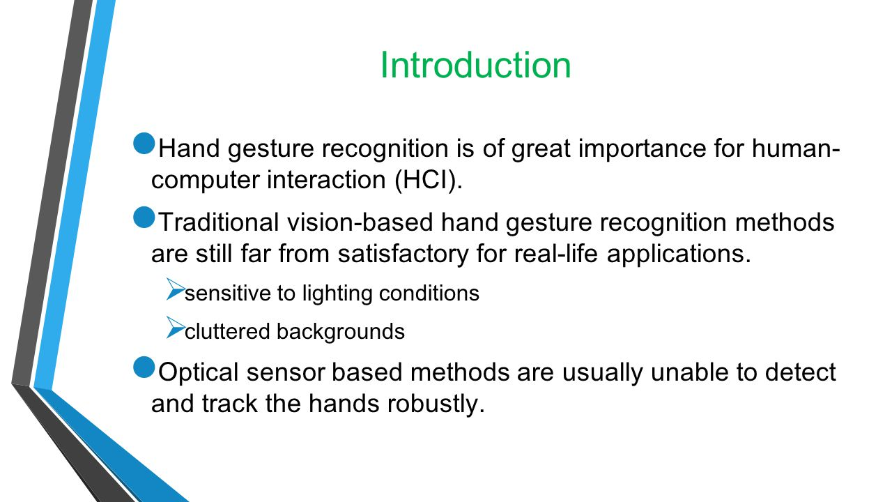 Introduction Hand gesture recognition is of great importance for human- computer interaction (HCI). Traditional vision-based hand gesture recognition