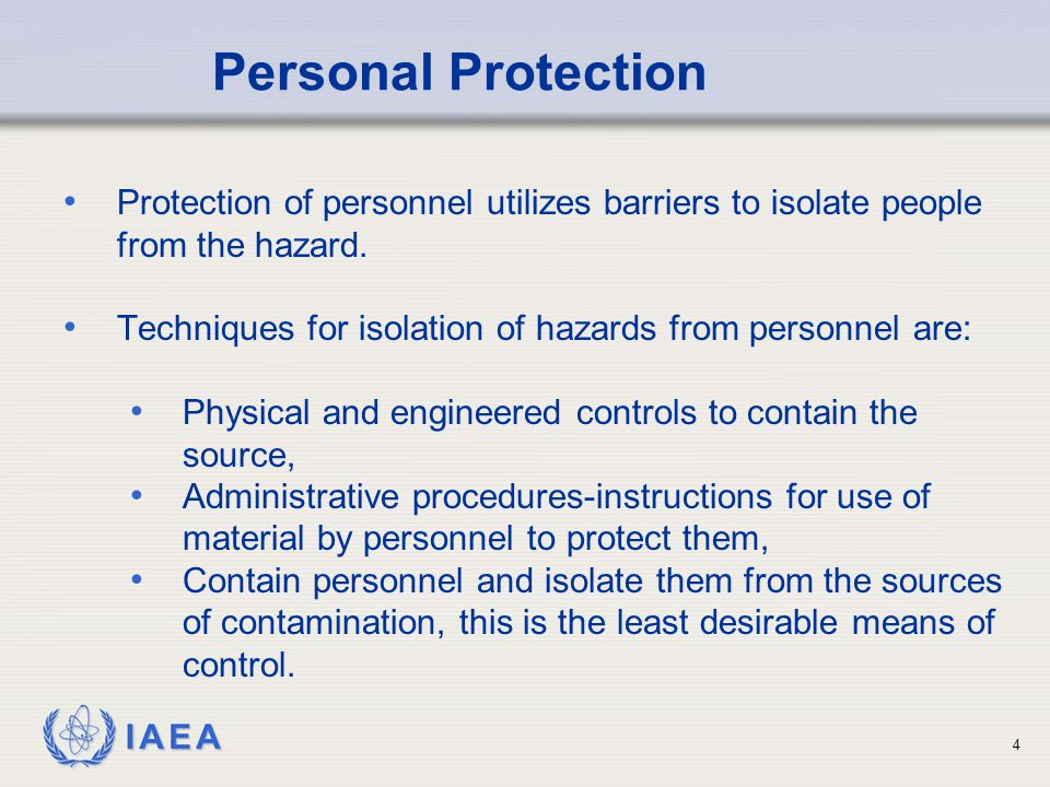 IAEA Concepts - Unconfined Sources Containment at the source location (Physical barriers and engineered controls) Glove boxes Ventilation control – negative pressure at location of source Isolate the source (Physical and administrative barriers Restrict access to areas Ventilation control 5