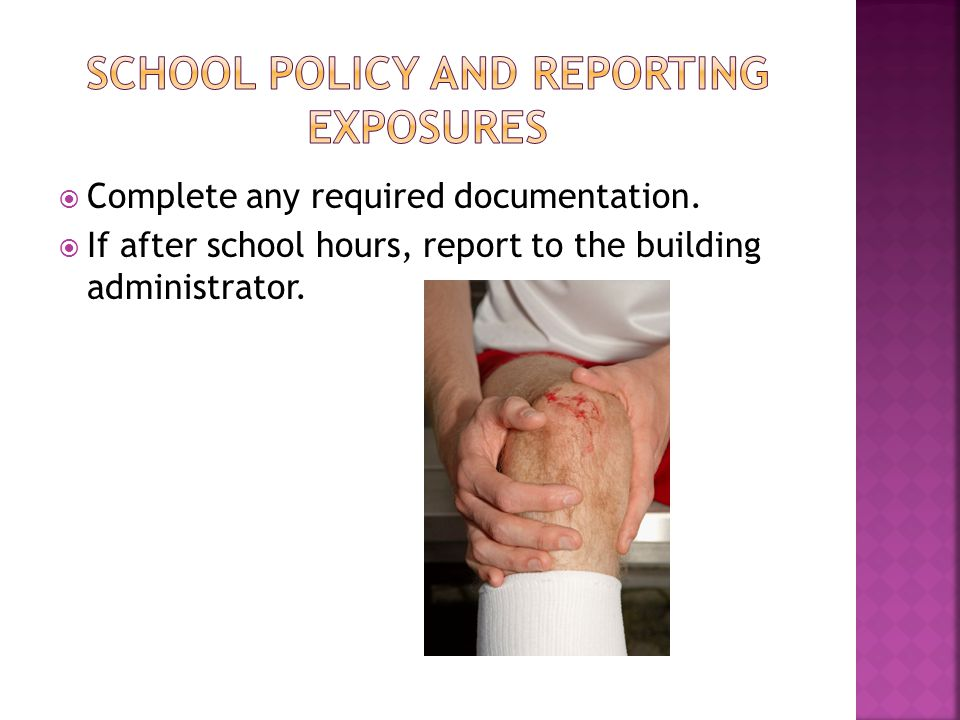  Complete any required documentation.  If after school hours, report to the building administrator.