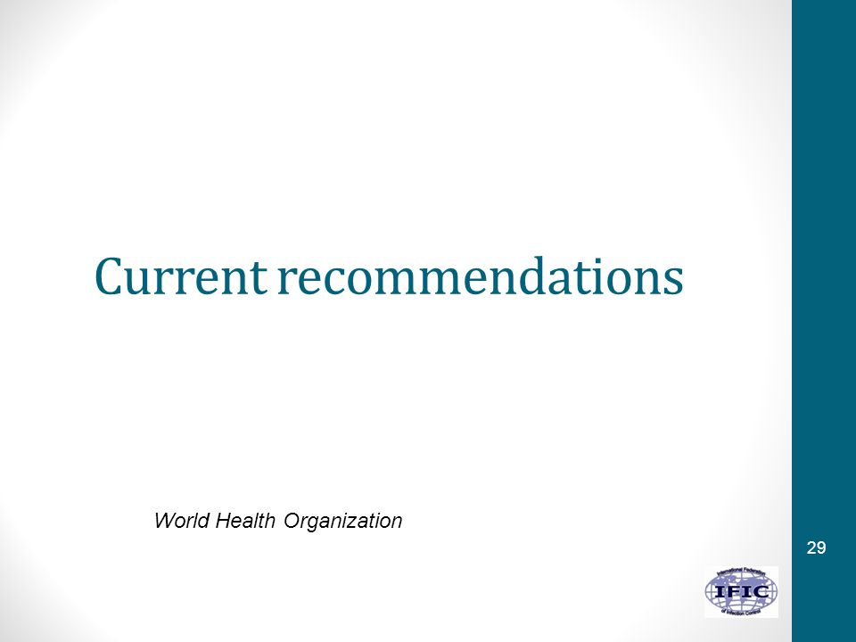 29 Current recommendations World Health Organization
