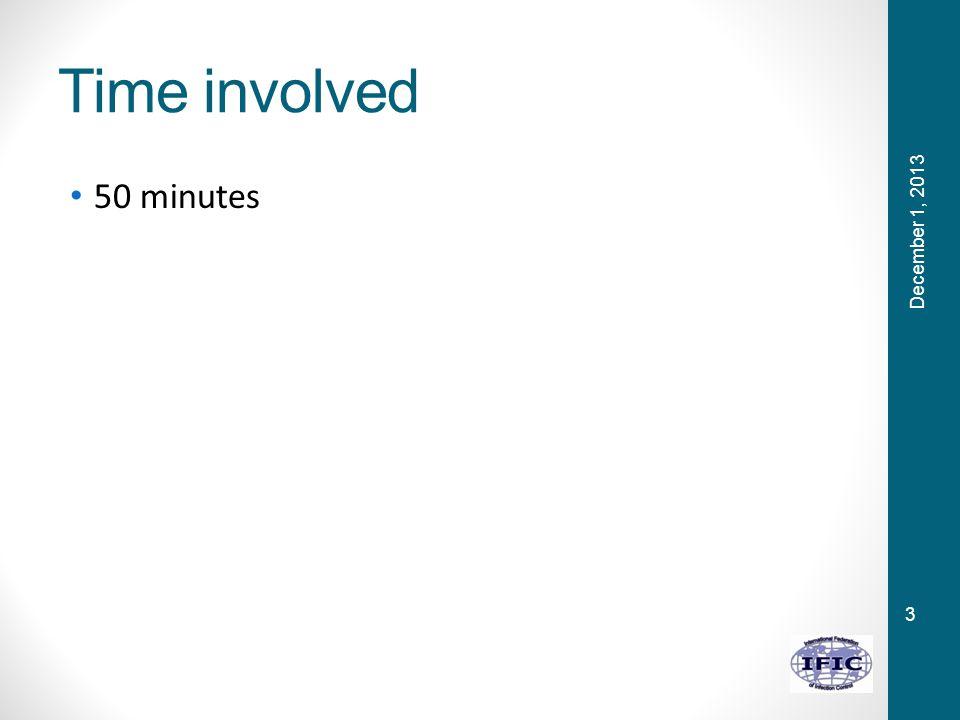 3 Time involved 50 minutes December 1, 2013