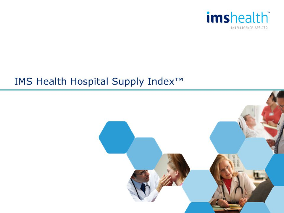 IMS Health Hospital Supply Index™