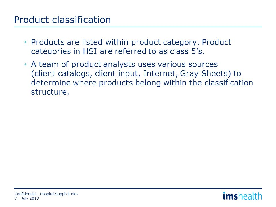 Product classification Products are listed within product category.