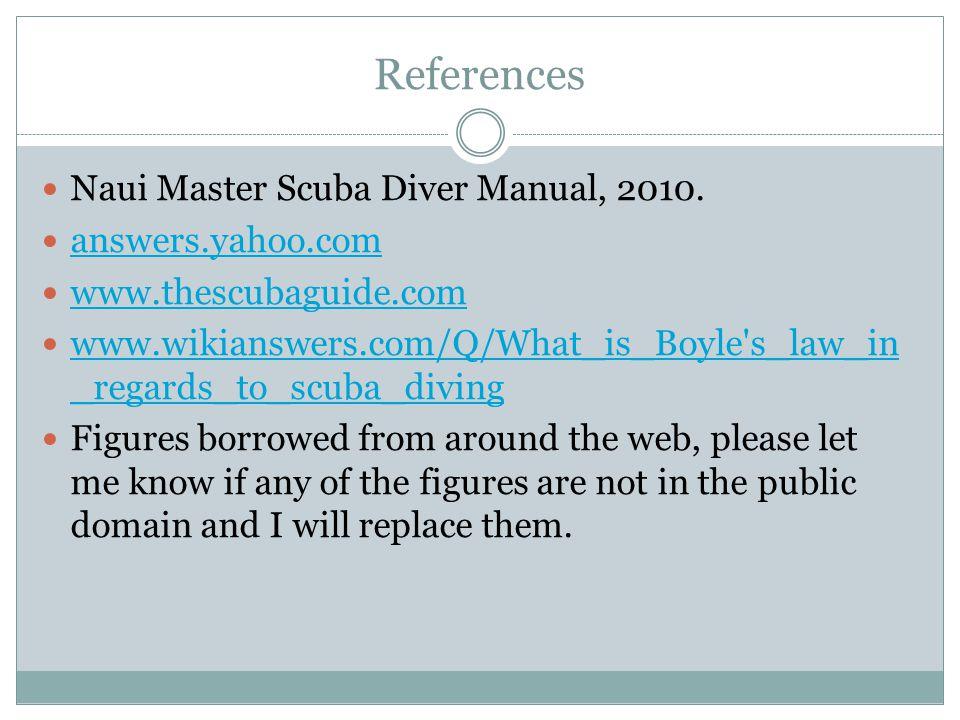 References Naui Master Scuba Diver Manual, 2010.