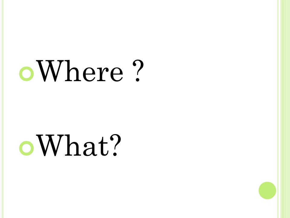 Where What