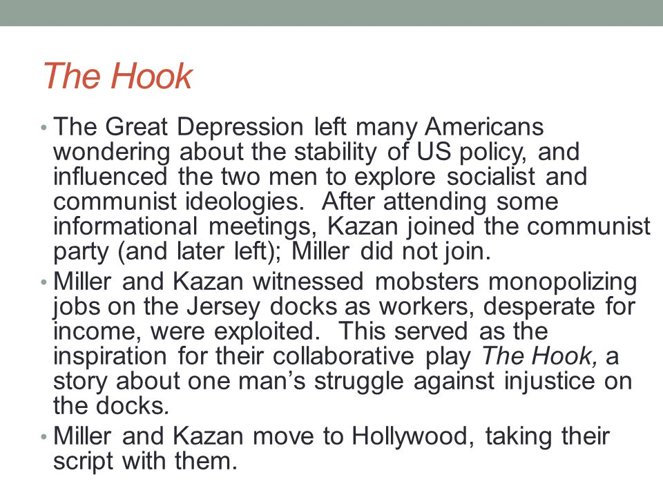 The Hook The Great Depression left many Americans wondering about the stability of US policy, and influenced the two men to explore socialist and communist ideologies.